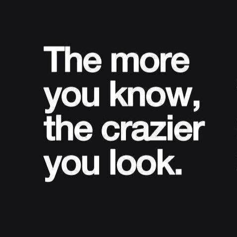 more know crazier