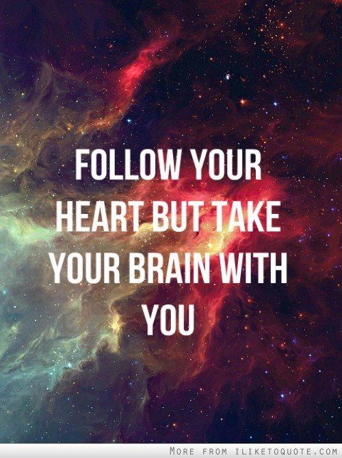 follow heart take brain
