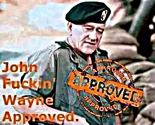 john wayne approved