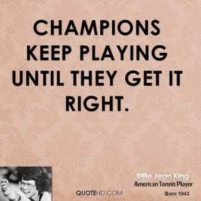 billie-jean-king-athlete-champions-keep-playing-until-they-get-it